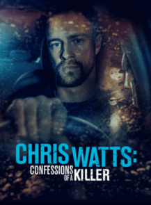 CHRIS-WATTS-CONFESSIONS-OF-A-KILLER-(2020)