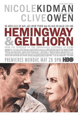 Hemingway-Gellhorn-เฮ็มมิงเวย์กับเกลฮอร์น-จารึกรักกลางสมรภูมิ-(2012)
