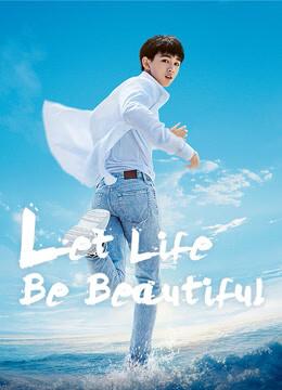 Let-Life-Be-Beautiful-โอบกอดฝันสู่วันพรุ่งนี้-(2020)-[ซับไทย]